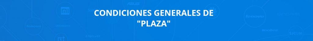 Condiciones generales de Plaza
